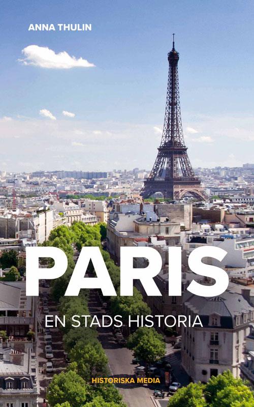 Paris: En Stads Historia