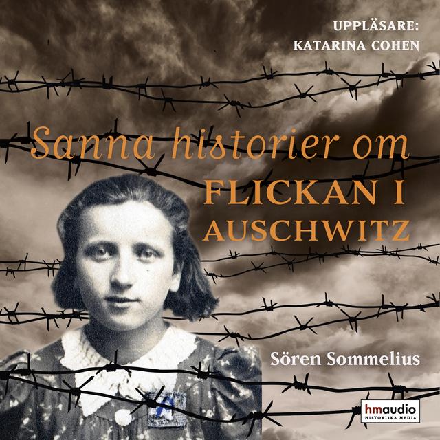 Sanna historier om flickan i Auschwitz av Sören Sommelius, inläst av Katarina Cohen